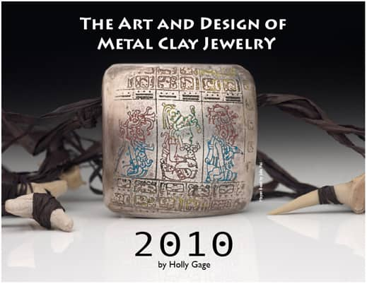 The Art and Design of Metal Clay Jewelry Calendar 2010