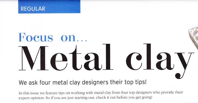 Focus on Metal Clay Article Featuring Julia Rai