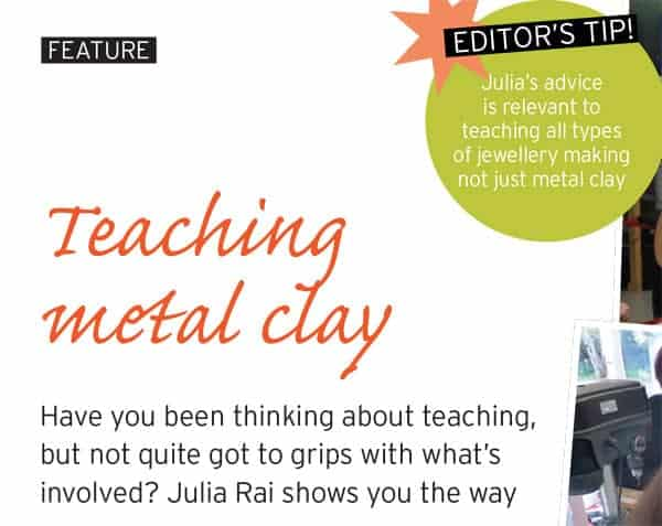Teaching Metal Clay Article by Julia Rai